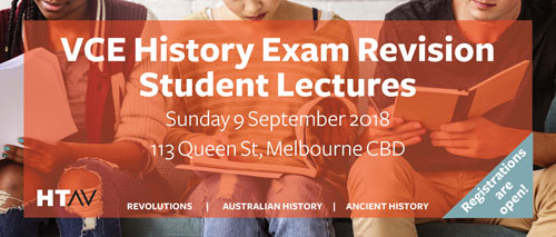 VCE History Exam Revision Student Lectures September 2018